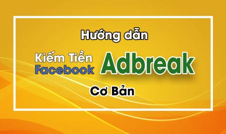 Kiếm tiền với Facebook Adbreak xu hướng kiếm tiền Online mới 2020