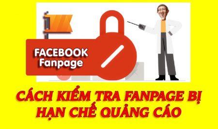 Cách kiểm tra Fanpage Facebook bị hạn chế quảng cáo – Kháng Page bị hạn chế quảng cáo
