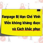 Fanpage Bị Hạn Chế Vĩnh Viễn kháng được không – Cách khắc phục trang Page bị hạn chế quảng cáo